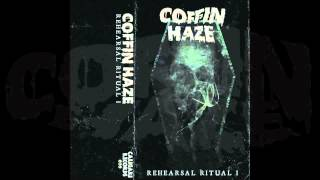 COFFIN HAZE - Rehearsal Ritual I