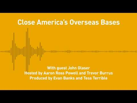 Free Thoughts, Ep. 199: Close America's Overseas Bases (with John Glaser)