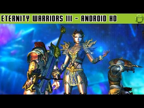 Eternity Warriors III - Gameplay Android HD / HQ Audio (Android Games HD)