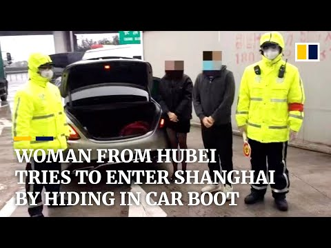 Woman From Coronavirus-hit Hubei Tries To Sneak Into Shanghai By Hiding In Car Boot