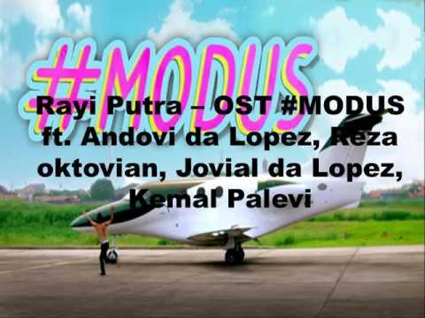 Rayi putra -OST #MODUS ft. Andovi da Lopez, Reza oktovian, Jovial da Lopez, Kemal Palevi