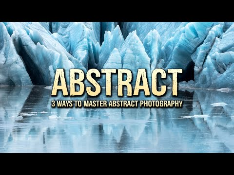 3-ways-to-master-abstract-photography