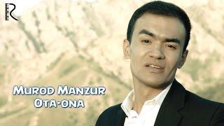 Murod Manzur - Ota-ona | Мурод Манзур - Ота-она