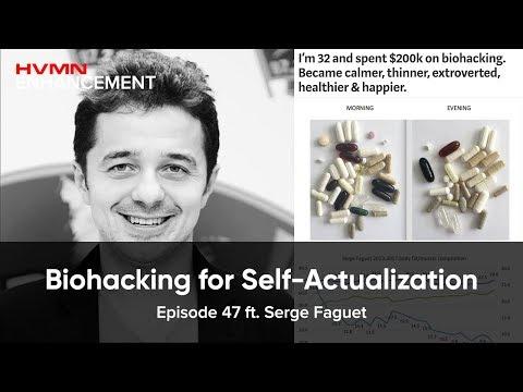 Biohacking for Self-Actualization ft. Serge Faguet    HVMN Enhancement Podcast: Ep. 47