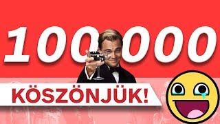 A 100.000-ES VIDEÓ!