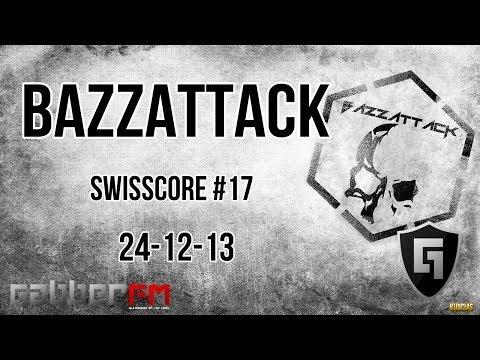 Bazzattack @ Gabber.FM- Swisscore #17 (24-12-13)