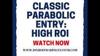 FOREX PRICE ACTION TRADING: CLASSIC PARABOLIC TRADE ENTRY