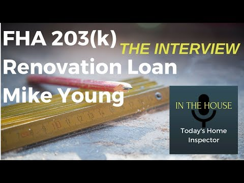 In and Outs of the FHA 203(k) Renovation Loan with Mike Young