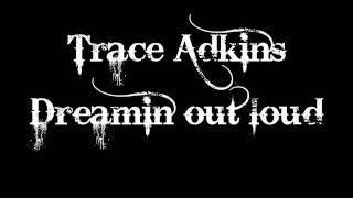 Watch Trace Adkins Dreamin Out Loud video