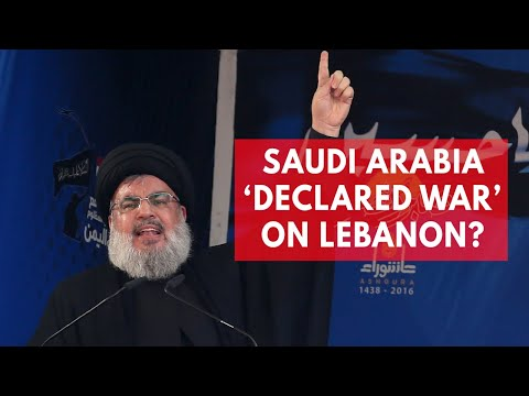 Hezbollah leader says Saudi Arabia 'declared war on Lebanon'