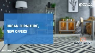 Offers On Urban Ladder | Shop From A Range Of Modern And Chic Furniture | Bajaj Finserv Emi Network