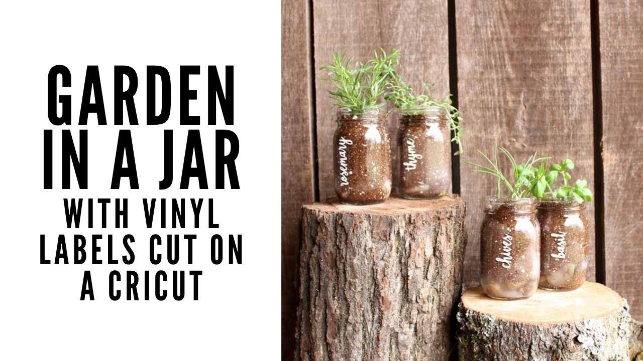 Garden in a Jar with Cricut Vinyl Labels - YouTube