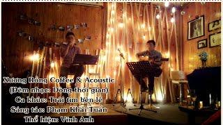 """Trái tim bên lề [Đêm nhạc """"Dòng thời gian"""" - Xương Rồng Coffee & Acoustic]"""