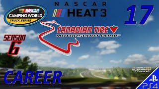 NASCAR Heat 3 CAREER | Season 6 | NCWTS | RACE 17 | Canadian Tire (6/18/19) 1st