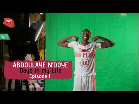 ABDOULAYE N'DOYE  -  EPISODE 1 - DAYS IN MY LIFE