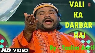 Official : Vali Ka Darbar Hai Full (HD) Song | T-Series Islamic Music | Taslim Aarif