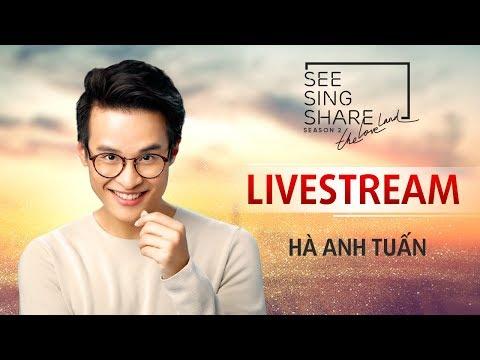Live 24/7 : Tuyển Tập Những Ca Khúc See Sing & Share Season 2    Hà Anh Tuấn
