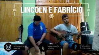 A Mala é Falsa - Felipe Araújo feat. Henrique e Juliano (Cover Lincoln e Fabrício)