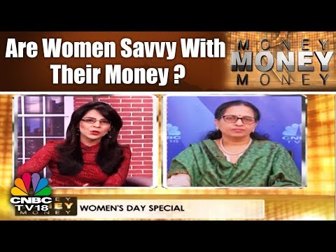 Money Money Money | #WomansDaySpecial | Are Women Savvy With Their Money? | CNBC TV18