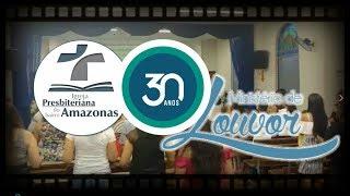 30 ANOS MINISTÉRIO DE LOUVOR DA IPBA