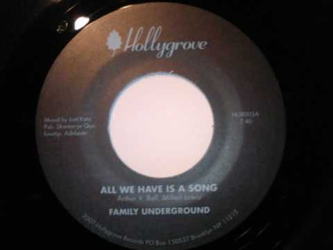 FAMILY UNDERGROUND - ALL WE HAVE IS A SONG