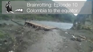Brainrotting: Episode 10 - Colombia Drive By Shooting BMW F650GS dakar adventure motorcycle overland