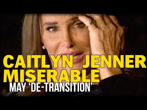BRUCE 'CAITLYN' JENNER MISERABLE ; MAY 'DE-TRANSITION' BACK TO BEING A MAN