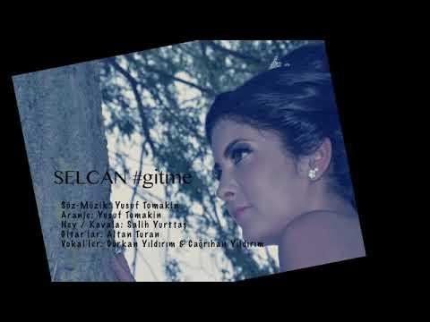 Selcan - Gitme