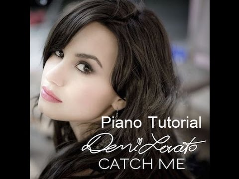 Demi Lovato Catch Me Piano Tutorial Youtube