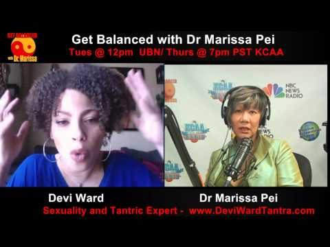Sexual Healing with Tantric Expert Devi Ward and Dr. Marissa, the new Asian Dr. Ruth