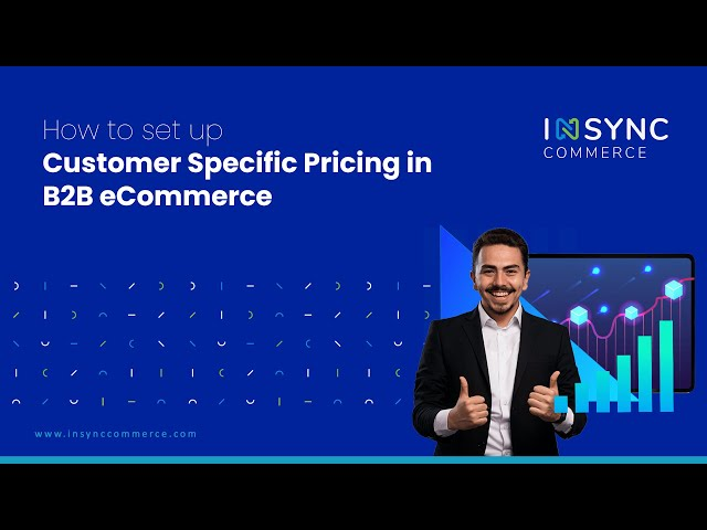 How to set up Customer Specific Pricing in B2B eCommerce | INSYNC Commerce