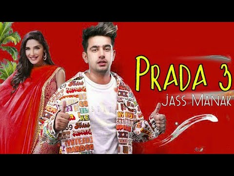 PRADA 3 - Jass Manak ||ft. Parmish Verma|Latest Punjabi songs 2019