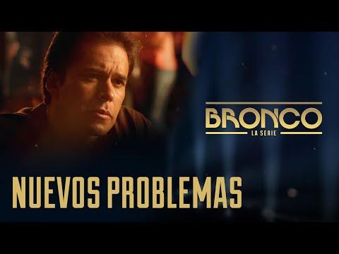 Bronco la Serie - Episodio 11 | NUEVOS PROBLEMAS