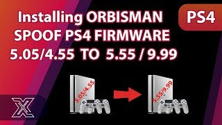 Installing ORBISMAN | SPOOF PS4 FIRMWARE 5.05 / 4.55 TO 5.55 / 9.99