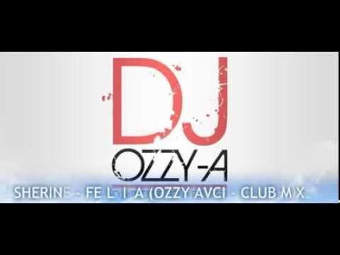 SHERINE -  FE LEILA (OZZY AVCI  - CLUB MIX)