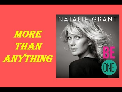 Natalie Grant  More Than Anything Lyrics