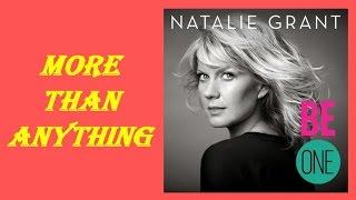 Natalie Grant - More Than Anything (Lyrics)
