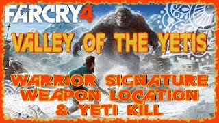 FAR CRY 4 VALLEY OF THE YETIS | WARRIOR SIGNATURE ASSAULT RIFLE LOCATION & YETI KILL | PS4