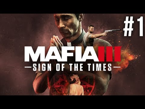 MAFIA 3 SIGN OF THE TIMES Gameplay Walkthrough Part 1 - INTRO
