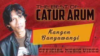 CATUR ARUM - Kangen Banyuwangi ( Official Music Video )