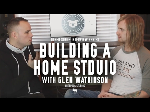 Building a Home Studio - Interview with Glen Watkinson (Sheepdog Studios) - OtherSongsMusic.com