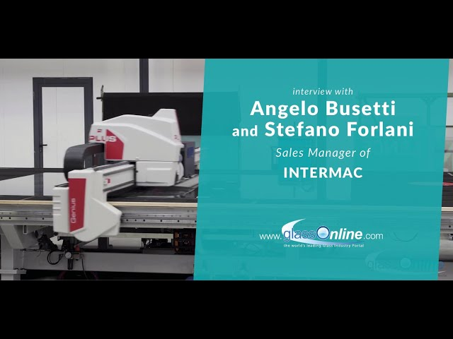 Video Interview with Angelo Busetti and Stefano Forlani, Sales Manager of Intermac