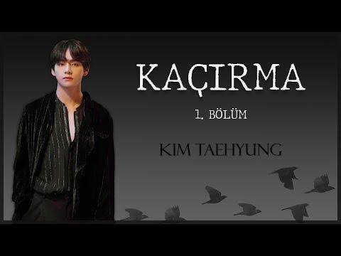 [Bölüm 1] Taehyung ile Hayal Et | KAÇIRMA | Dram • Romantizm 🎧