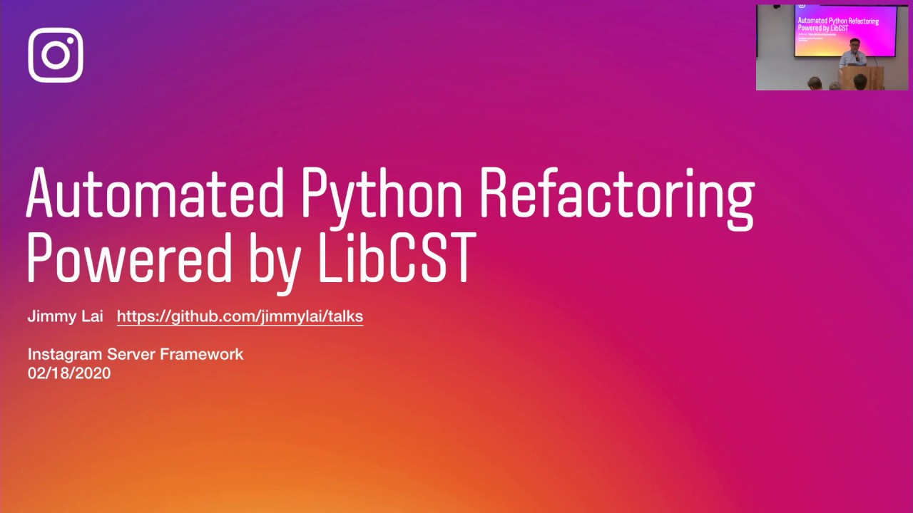 Image from Jimmy Lai - Automated Python Refactoring Powered by LibCST - Pyninsula #25