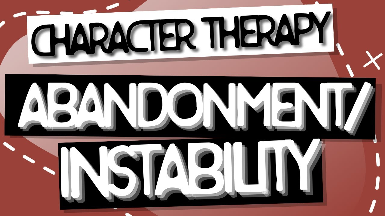 Video: Abandonment/Instability