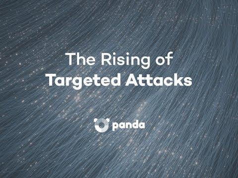 The Rising of Targeted Attacks - Panda Security Webinar