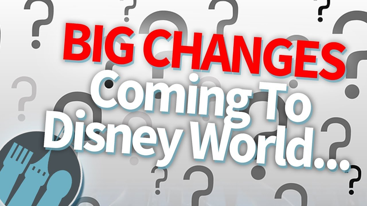 Ultimate Guide to Disney World\'s Biggest Upcoming Changes! - YouTube