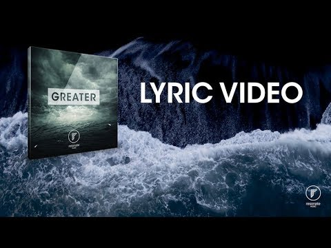 GREATER LYRIC VIDEO | RESONATE MUSIC
