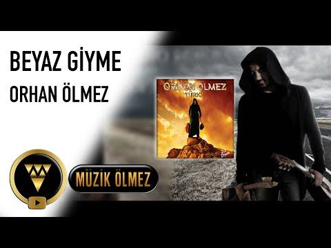 Orhan Ölmez - Beyaz Giyme  - Official Audio