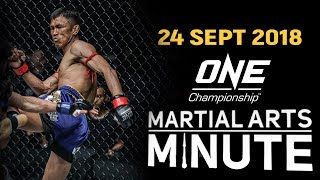 ONE: Martial Arts Minute | 24 September 2018